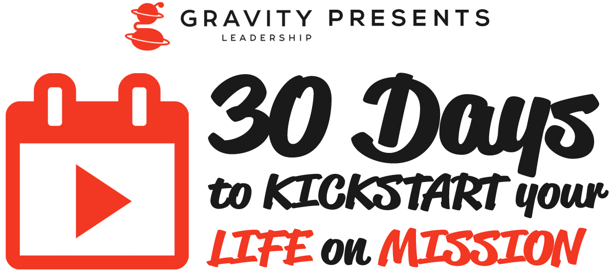 30 Days to Kickstart Your Life on Mission