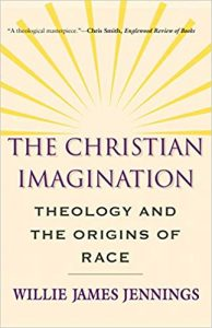 The Christian Imagination, by Willie James Jennings
