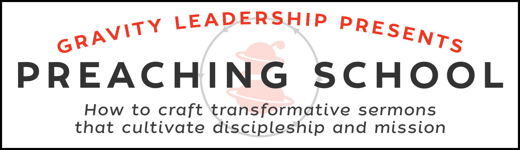 A 4-month interactive training intensive on <strong>how to craft transformative sermons</strong> that cultivate discipleship and mission