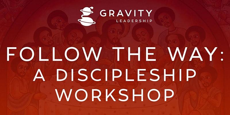 Follow the Way: A Discipleship Workshop